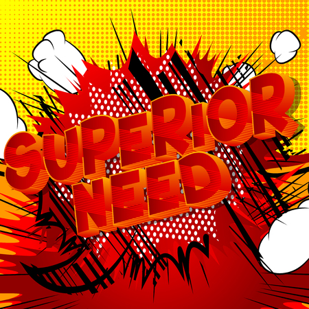 Superior Need - Vector illustrated comic book style phrase.