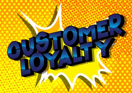 Customer Loyalty - Vector illustrated comic book style phrase.
