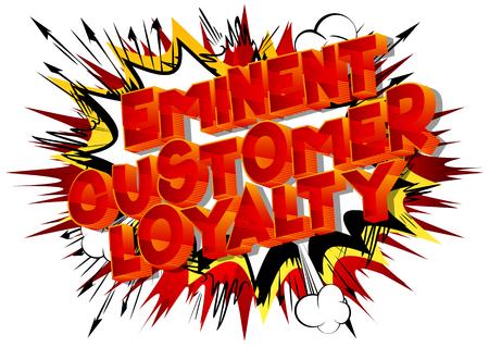 Eminent Customer Loyalty - Vector illustrated comic book style phrase. Illustration