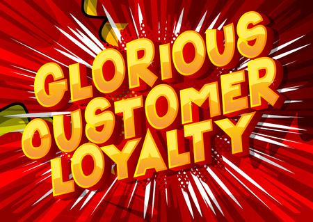 Glorious Customer Loyalty - Vector illustrated comic book style phrase. Ilustração