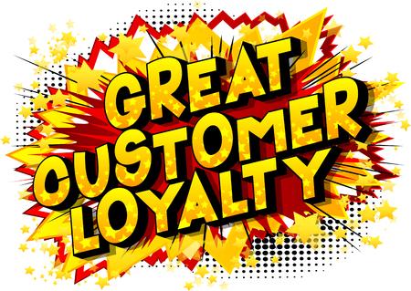 Gran lealtad del cliente - Vector estilo cómic ilustrado frase.