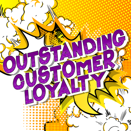 Outstanding Customer Loyalty - Vector illustrated comic book style phrase. Illustration