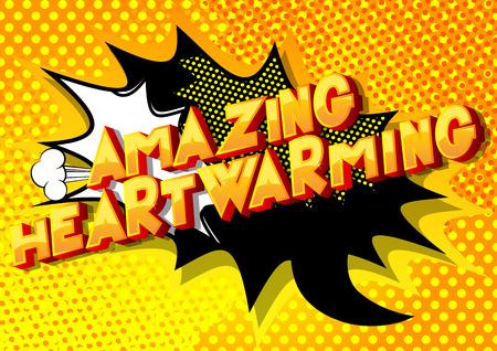 Amazing Heartwarming - Vector illustrated comic book style phrase.
