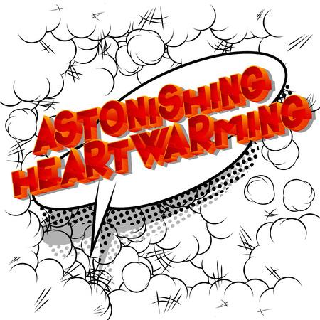Astonishing Heartwarming - Vector illustrated comic book style phrase.
