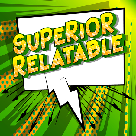 Superior Relatable - Vector illustrated comic book style phrase. Illustration