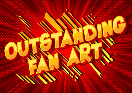 Outstanding Fan Art - Vector illustrated comic book style phrase.