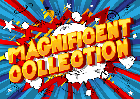Magnificent Collection - Vector illustrated comic book style phrase on abstract background.