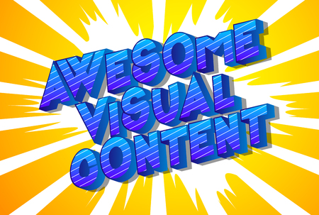 Awesome Visual Content - Vector illustrated comic book style phrase.