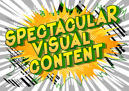 Spectacular Visual Content - Vector illustrated comic book style phrase.