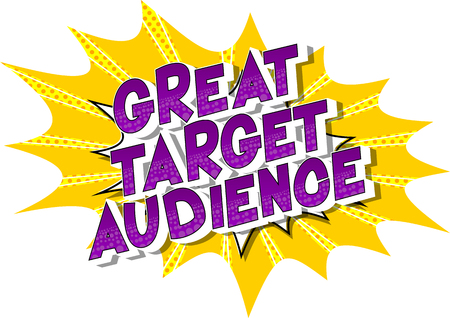Great Target Audience - Vector illustrated comic book style phrase. Çizim