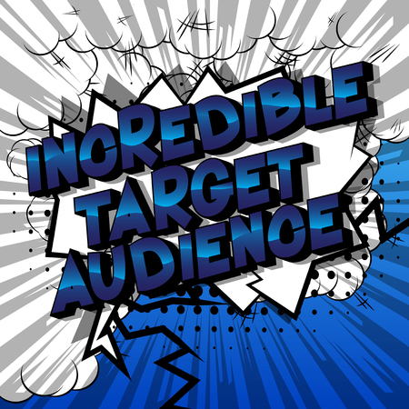 Incredible Target Audience - Vector illustrated comic book style phrase. Standard-Bild - 112230031