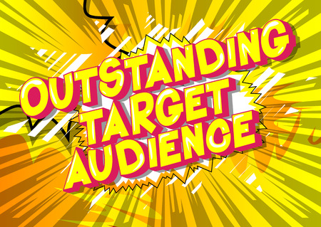 Outstanding Target Audience - Vector illustrated comic book style phrase. Standard-Bild - 112230032