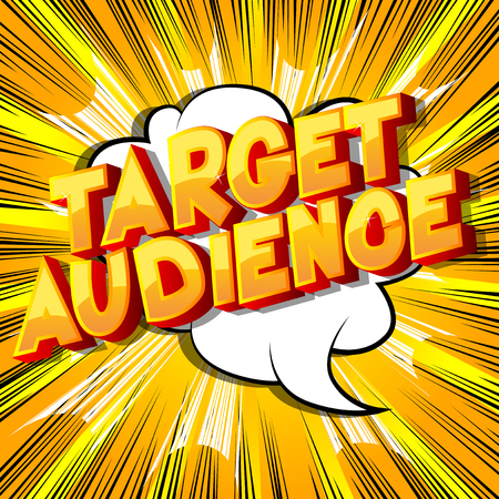 Target Audience - Vector illustrated comic book style phrase. Standard-Bild - 112230034