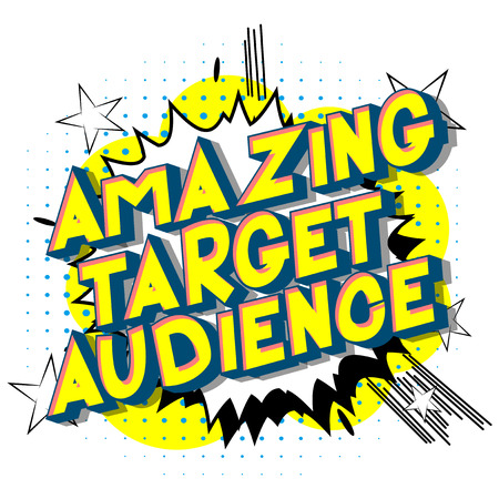 Amazing Target Audience - Vector illustrated comic book style phrase.