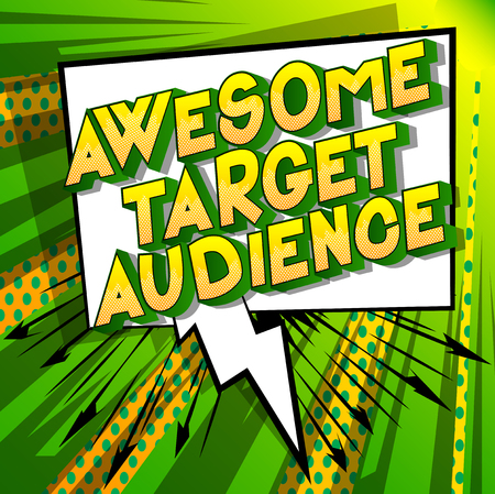 Awesome Target Audience - Vector illustrated comic book style phrase.