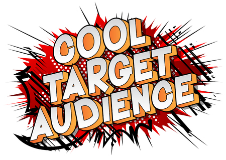 Cool Target Audience - Vector illustrated comic book style phrase. Standard-Bild - 112230038