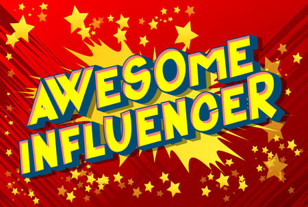 Awesome Influencer - Vector illustrated comic book style phrase on abstract background.