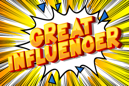 Great Influencer - Vector illustrated comic book style phrase on abstract background.