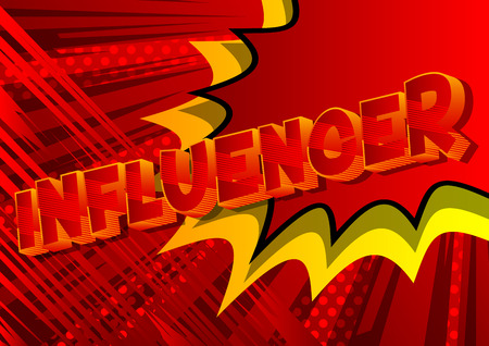 Influencer - Vector illustrated comic book style phrase on abstract background.