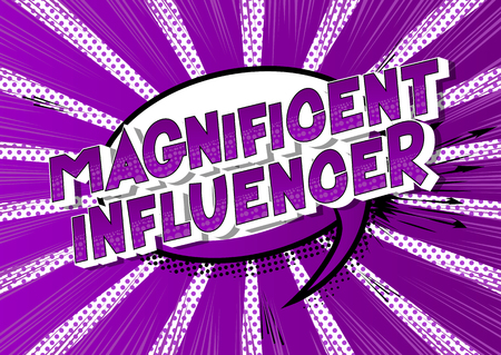 Magnificent Influencer - Vector illustrated comic book style phrase on abstract background.