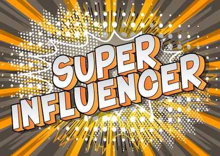Super Influencer - Vector estilo cómic ilustrado frase sobre fondo abstracto.