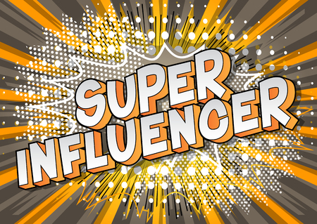 Super Influencer - Vector illustrated comic book style phrase on abstract background. Illusztráció