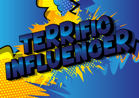 Terrific Influencer - Vector illustrated comic book style phrase on abstract background.