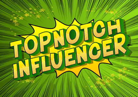 Topnotch Influencer - Vector illustrated comic book style phrase on abstract background. Vettoriali