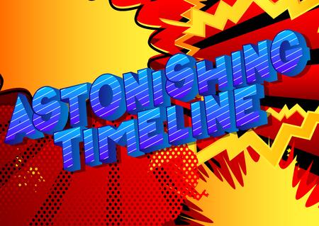 Chronologie étonnante - Expression de style bande dessinée illustrée de vecteur sur fond abstrait. Vecteurs