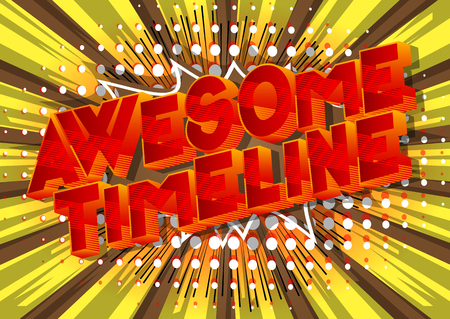 Awesome Timeline - Vector illustrated comic book style phrase on abstract background.