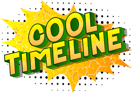 Cool Timeline - Vector illustrated comic book style phrase on abstract background. Vettoriali