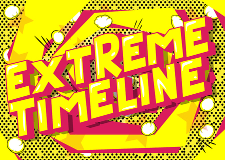 Extreme Timeline - Vector illustrated comic book style phrase on abstract background. Illustration