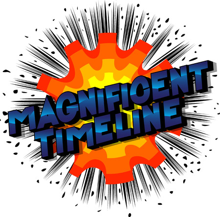 Magnificent Timeline - Vector illustrated comic book style phrase on abstract background.