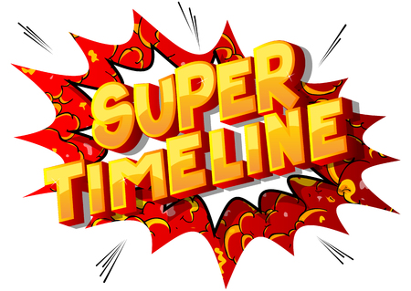 Super Timeline - Vector illustrated comic book style phrase on abstract background.