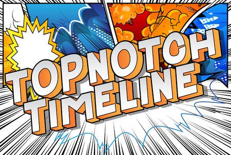 Topnotch Timeline - Vector illustrated comic book style phrase on abstract background.