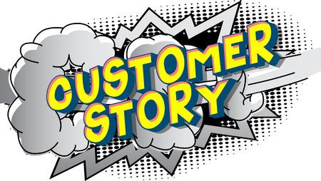 Historias de clientes - Vector estilo cómic ilustrado frase sobre fondo abstracto. Ilustración de vector
