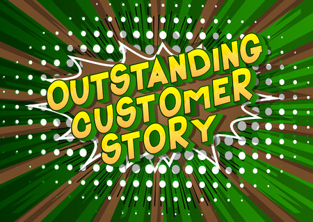 Outstanding Customer Stories - Vector illustrated comic book style phrase on abstract background. Ilustração