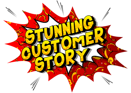 Stunning Customer Stories - Vector illustrated comic book style phrase on abstract background. Ilustração