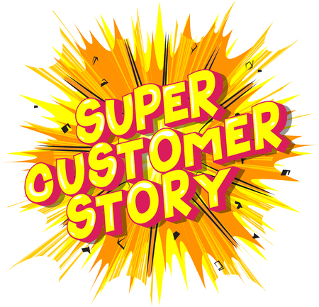 Super Customer Stories - Vector illustrated comic book style phrase on abstract background. Ilustração