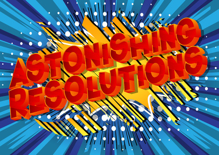 Astonishing Resolutions - Vector illustrated comic book style phrase on abstract background.