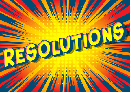 Resolutions - Vector illustrated comic book style phrase on abstract background.