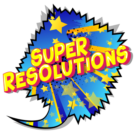 Super Resolutions - Vector illustrated comic book style phrase on abstract background. Illustration