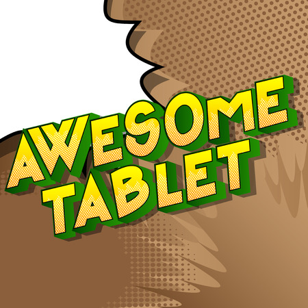 Awesome Tablet - Vector illustrated comic book style phrase.