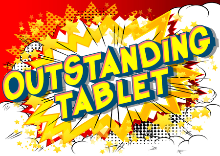 Outstanding Tablet - Vector illustrated comic book style phrase. Illustration