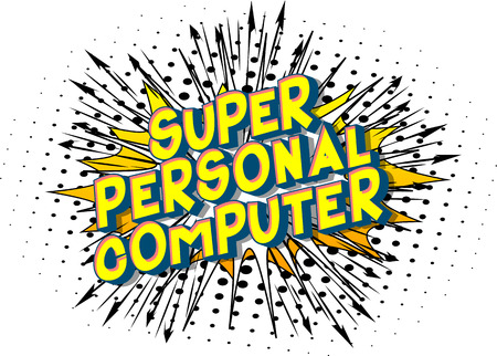 Super Personal Computer - Vector illustrated comic book style phrase on abstract background.