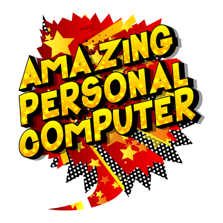 Amazing Personal Computer - Vector illustrated comic book style phrase on abstract background.