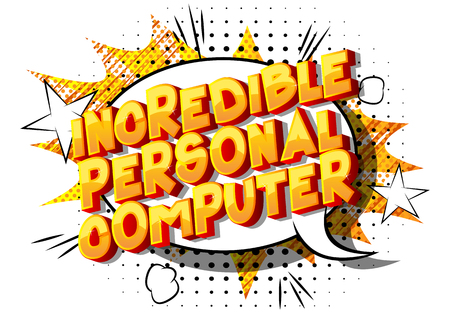 Incredible Personal Computer - Vector illustrated comic book style phrase on abstract background. Illustration