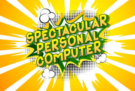 Spectacular Personal Computer - Vector illustrated comic book style phrase on abstract background.