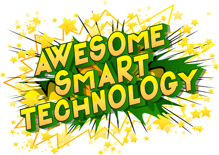 Awesome Smart Technology - Vector illustrated comic book style phrase on abstract background.