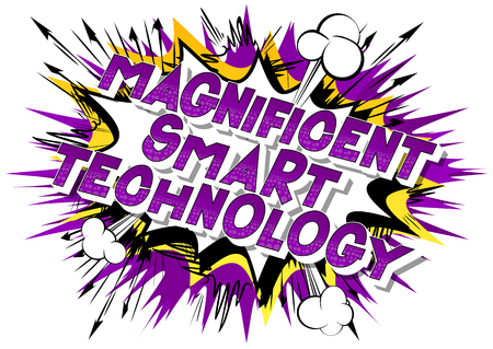 Magnificent Smart Technology - Vector illustrated comic book style phrase on abstract background.